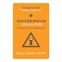 Buku Kepemimpinan & Pelayanan Dangerous Calling-Panggilan yg Berbahaya