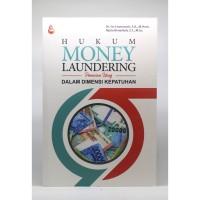 Hukum Money Laundreing dalam Dimensi Kepatuhan-Dr. Go Lisanawati, S.H