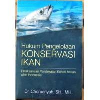 Buku KONSEP HUKUM PENGELOLAAN DAN KONSERVASI IKAN-Chomariyah