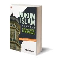 HUKUM ISLAM (Sbg Hukum Positif di Indonesia)-Indah Purbasari