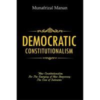 Buku Democratic Constitutionalism - Munafrizal M