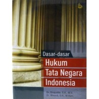 Dasar-dasar Hukum Tata Negara Indonesia-Sirajuddin, Winardi