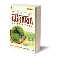 Hukum Agraria Indonesia (Edisi Revisi)-Dr. Sahnan, S.H., M.Hum