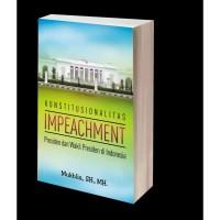 Buku Konstitusionalitas Impeachment(Presiden Wakil Presiden)-Mukhlis