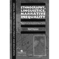 Ethnography, Linguistics, Narrative Inequality : Toward an Unders