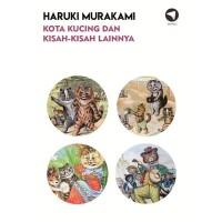 Kota Kucing dan Kisah-Kisah Lainnya - Haruki Murakami