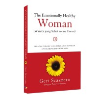 The Emotionally Healthy Woman (Wanita yang sehat secara emosi)
