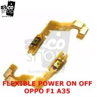 FLEXIBLE OPPO F1 A35 POWER ON OFF