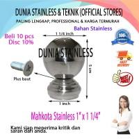 "Mahkota Stainless Bola 1""x 1 14"" aksesories stainless steel interior"
