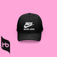 TOPI BASEBALL | MEH MAYBE LATER | NIKE PARODY | BORDIR