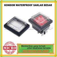 Cover waterproof Switch On-Off Besar / Kondom Saklar Besar Anti Air