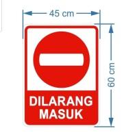 SIGN PLAT DILARANG MASUK 45X60CM ALUMINIUM K3 RAMBU SAFETY UK