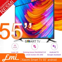 XIAOMI TV LED 55 Inch 4K Android Smart GARANSI RESMI