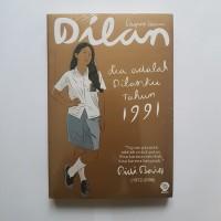 Novel: Dilan - Dia Adalah Dilanku Tahun 1991. Pidi Baiq