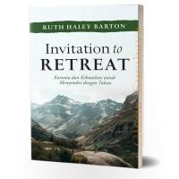 Invitation to Retreat - Ruth Harley Barton
