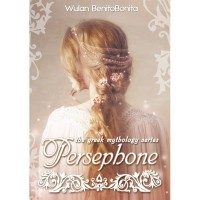 PERSEPHONE The Greek Mythology Series