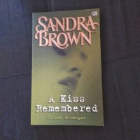 A Kiss Remembered- Novel Terjemahan by Sandra Brown