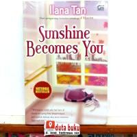 buku novel Ilana Tan terbaru ori original Sunshine Becomes You