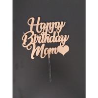 CUSTOM CAKE TOPPER HAPPY BIRTHDAY MOM/ TOPPER KUE / HIASAN KUE