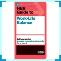 HBR's 2019 HBR Guide To Work-life Balance