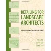 Thomas R.Ryan-Detailing for Landscape Architects: Aesthetics, Function