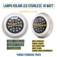 Lampu LED Kolam 18W 18Watt 18 W Stainless Swimming Pool + Trafo 12V
