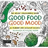 Good Food Good Mood - an adult coloring book