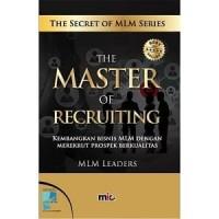Buku the master of recruiting   MLM Leaders (Bisnis) (MLM)