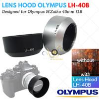Hood Olympus LH-40B for Olympus M.Zuiko 45MM F1.8