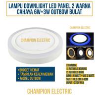 Lampu Downlight LED Panel 2 Warna Cahaya 6W+3 Watt Outbow Bulat