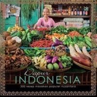 Buku Dapur Indonesia - 300 Resep Makanan Populer Nusantara   Yasa Boga