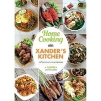 Buku Home Cooking ala Xanders Kitchen   Junita -100 Resep Hits