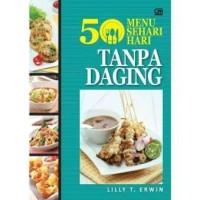 Buku 50 Menu Sehari-Hari Tanpa Daging   Lilly T Erwin (Resep masakan)