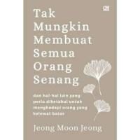 Buku Tak Mungkin Membuat Semua Orang Senang   Jeong Moon Jeong