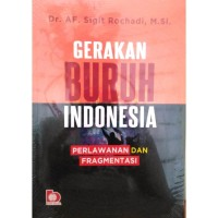 Gerakan Buruh Indonesia-Dr. AF. Sigit R