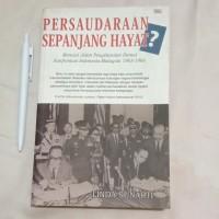 Persaudaraan Sepanjang Hayat?Konfrontrasi Indonesia-Malaysia 1963-1966