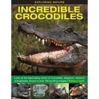 Buku Reptile Import Buaya Incredible Crocodiles by Barbara Taylor