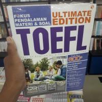 BUKU FOKUS PENDALAMAN MATERI & SOAL ULTIMATE EDITION TOEFL SKOR 600 +