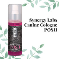 Synergy Labs Pooch Scents POSH - Pet Dog Perfume Parfum Anjing Hewan