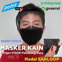 Masker Kain Earloop dengan Visor Pelindung Mata - Ready Stock
