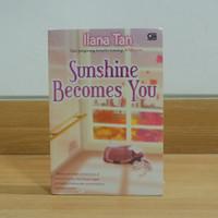 Novel - Sunshine Becomes You by Ilana Tan