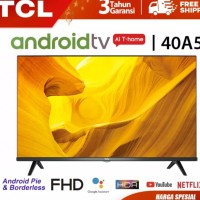 [Resmi] TCL 40 inch Certified Android Full HD TV Netflix - DVB T2 40A5