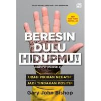 Buku Beresin Dulu Hidupmu!   Gary John Bishop (Pengembangan Diri)