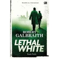 Buku Novel Cormoran Strike - The Lethal White - Kuda Putih   Robert