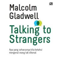 Buku Talking To Strangers   Malcolm Gladwell (Komunikasi)