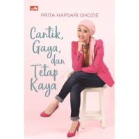 Buku Cantik, Gaya, dan Tetap Kaya   Prita H Ghozie (Best Seller0