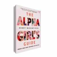 The Alpha Girl's guide/Henry Manampiring [Original]