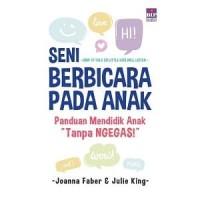 Buku Seni Berbicara Pada Anak   Joanna Faber & Julie King (Parenting)