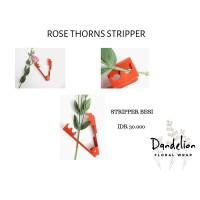 ROSE THORNS STRIPPER