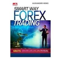 Buku Smart Way Forex Trading   Alexander Hendi (Pasar Modal)
